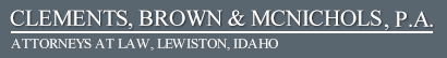 Clements, Brown & McNichols Law Firm, Lewiston, Idaho